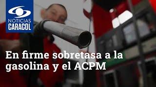 Senado vota y deja en firme sobretasa a la gasolina y el ACPM