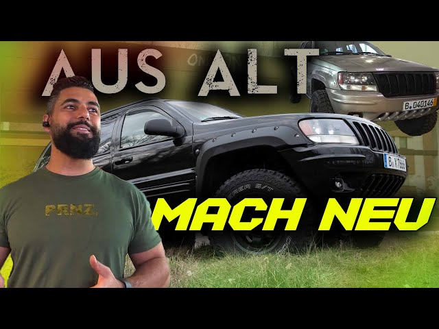 AUS ALT - MACH NEU   Breitbau Jeep Grand Cherokee