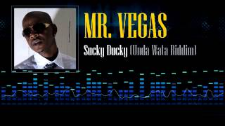 Mr. Vegas - Sucky Ducky (Unda Wata Riddim)