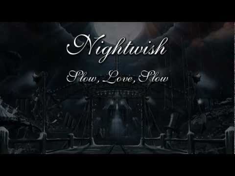 Nightwish - Slow, Love, Slow (With Lyrics)