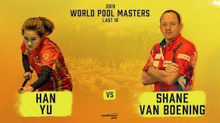 Han Yu vs Shane van Boening | 2019 World Pool Masters Last 16