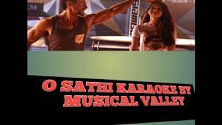 O SATHI KARAOKE SONG   O SATHI UNPLUGGED KARAOKE  BAAGHI 2