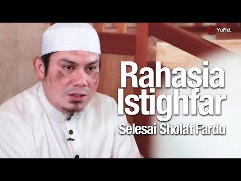 Ceramah Singkat: Rahasia Istighfar Setelah Sholat Wajib - Ustadz Ahmad Zainuddin, Lc.