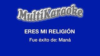 Eres Mi Religión - Multikaraoke