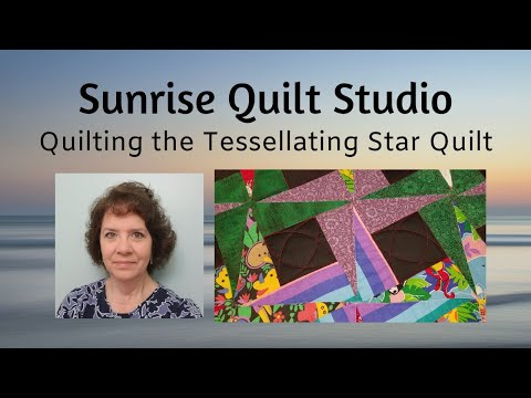 Quilting The Tessellating Star Quilt