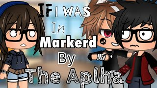 """If I was in """"Marked By The Alpha"""" 