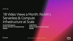 AWS re:Invent 2018: Reddit's Serverless & Compute Infrastructure at Scale (STP18)