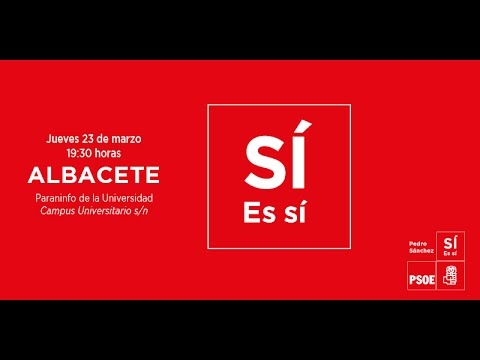 Albacete: Encuentro con militantes | Pedro Sánchez