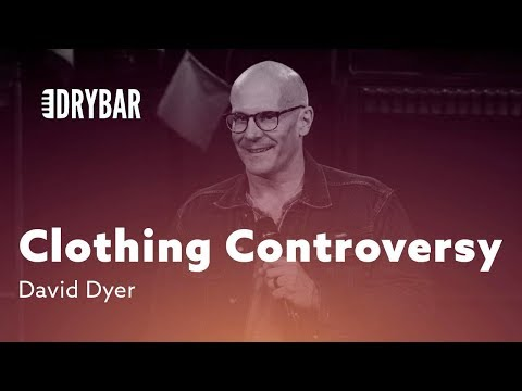 The Great Clothing Controversy. David Dyer