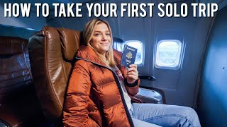 How To Take Your First SOLO TRAVEL Trip!