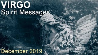 "VIRGO DECEMBER 2019 - SPIRIT MESSAGES  ""YOU'RE IN A STRONGER POSITION THAN YOU THINK"""