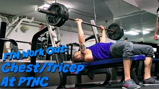 FTM Work Out: Chest and Triceps at PTHC