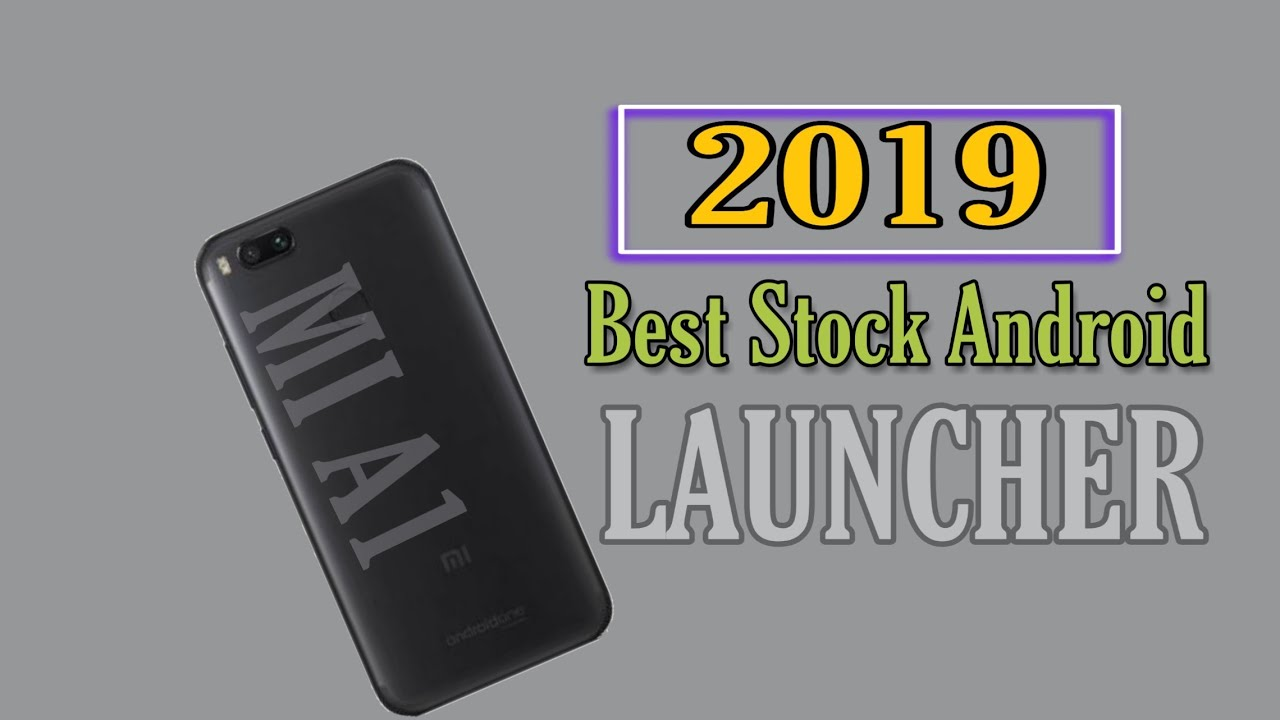 2019 BEST STOCK ANDROID LAUNCHER FOR MI A1