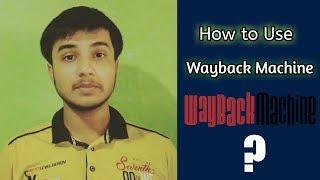 how to use wayback machine | the wayback machine | wayback machine youtube | wayback machine hindi |