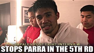 TAPALES' POST FIGHT INTERVIEW AFTER 5TH RD STOPPAGE WIN OVER PARRA