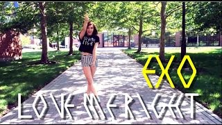 EXO - LOVE ME RIGHT | Vocal/Dance Cover