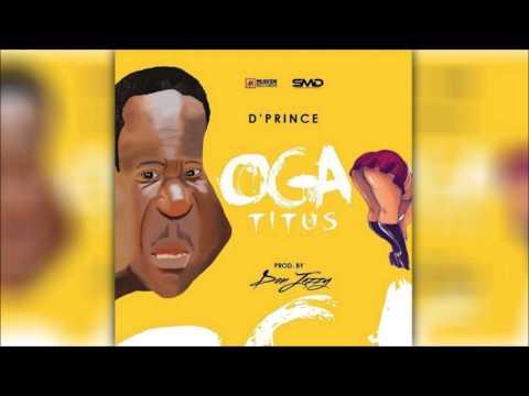 D'Prince Ft. Don Jazzy – Oga Titus