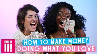How To Make Money Doing What You Love | SISTER
