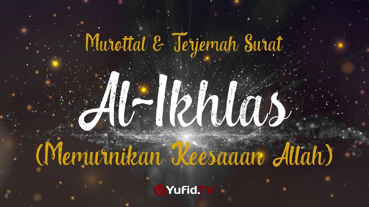 Murottal Alquran Merdu Surat Al Ikhlas Murottal Alquran Dan Terjemahannya Ustadz Azza Makhsyari