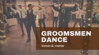 #KetanGetsMeherried | Groomsmen Dance