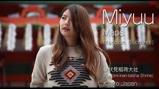 Maps - Maroon 5 | Cover MIYUU KYOTO JAPAN =========================...