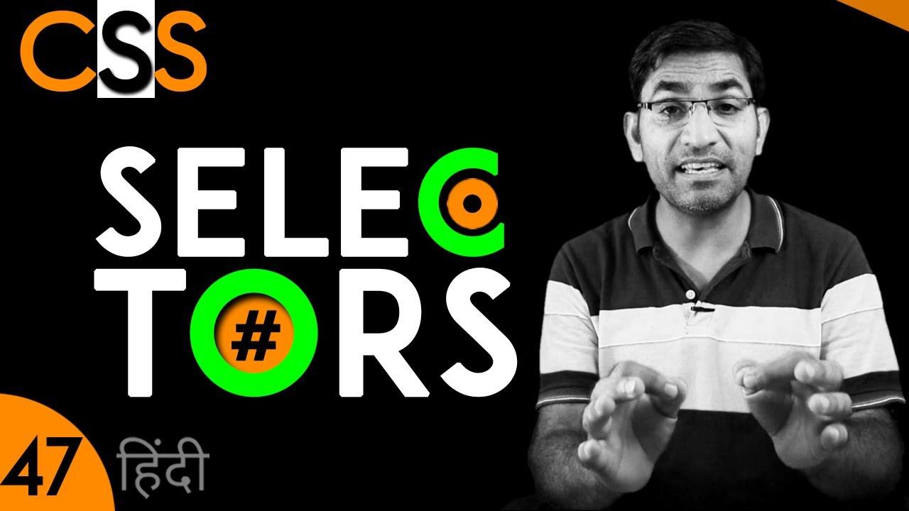 CSS Selectors in Hindi | Combinator | Attribute | Pseudo Class | Pseudo Elements | CSS 47