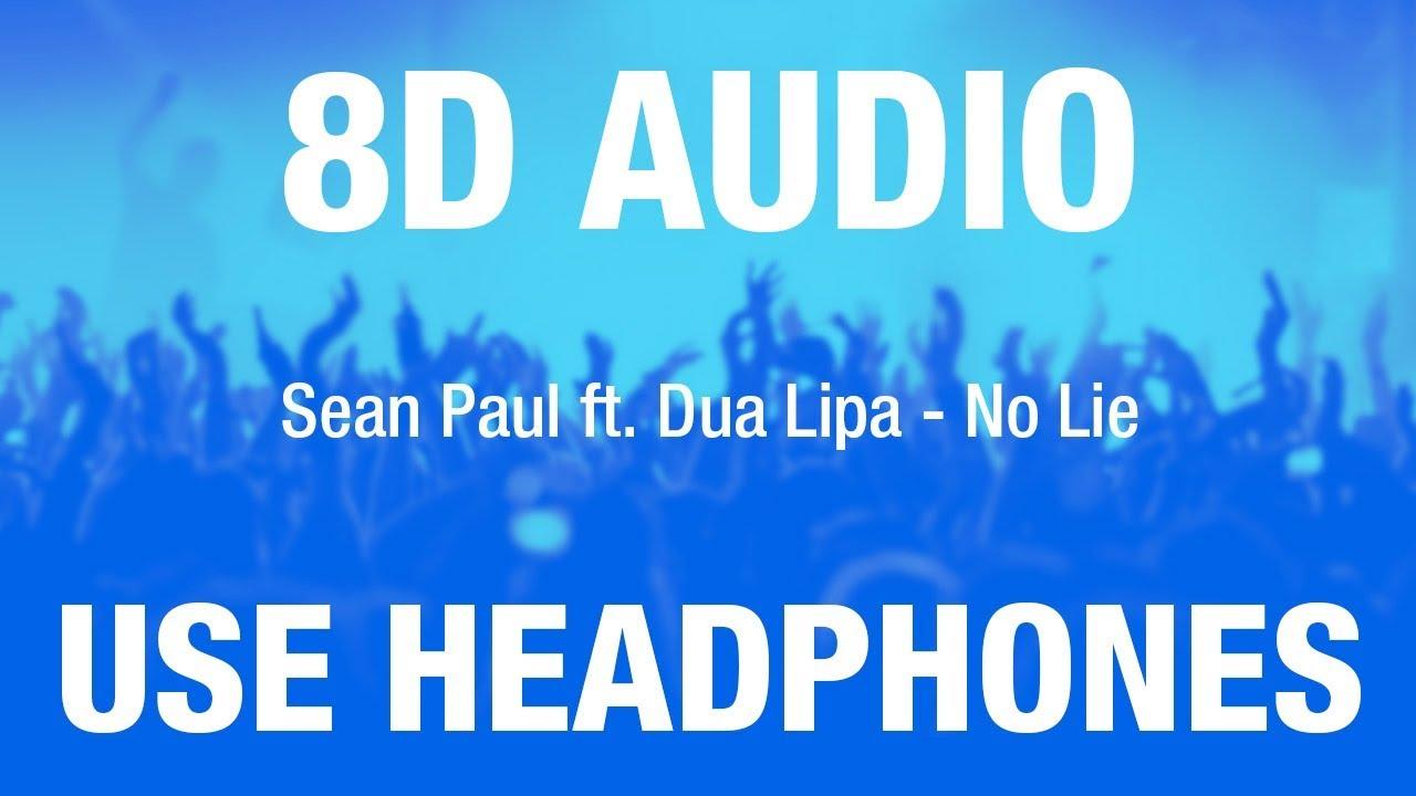 Sean Paul Ft Dua Lipa No Lie 8d Audio Youtube