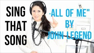 How to Sing That Song: ALL OF ME by John Legend (falsetto, chest voice)