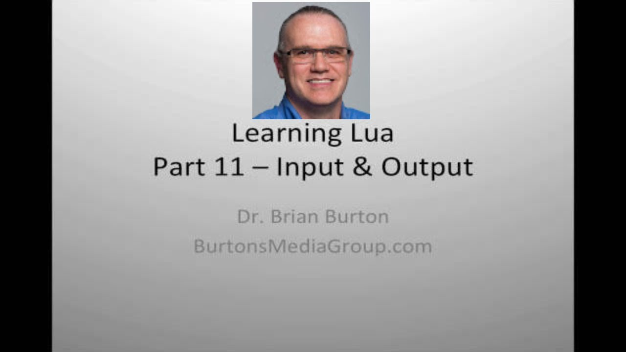 Learning Lua: Part 11 File Input & Output