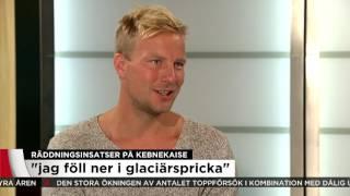"""""""Jag föll ner i en glaciärspricka"""" - Nyheterna (TV4)"""
