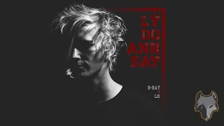 [Lyric HD] Lý do anh say - B-Ray (ft. LK)