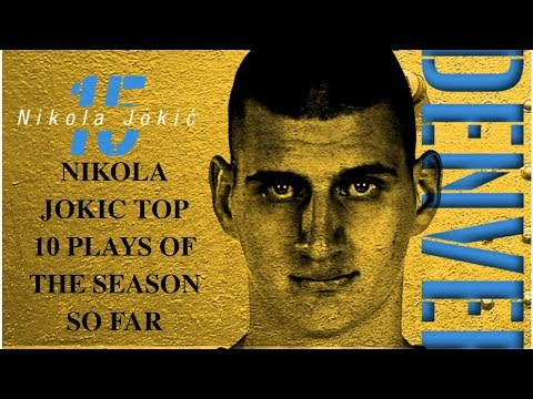 Nikola Jokic top 10 plays for Denver Nuggets nba season 2018/19 so far