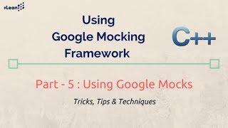Google C++ Testing, GTest, GMock Framework Part- 2 : Writing
