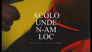 El Nino feat. Cally Roda - ACOLO UNDE N-AM LOC (Videoclip Oficial)