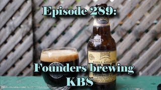 Booze Reviews - Ep. 289 - Founders Brewing - KBS