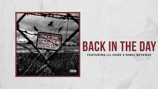 Only The Family - Back In The Day ft. Lil Durk x Nimic Revenue ( Audio)