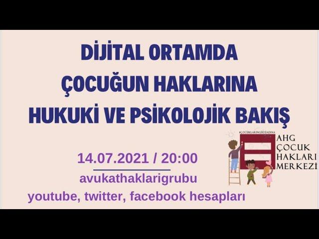 Dijital Ortamda Çocuğun Haklarına Hukuki ve Psikolojik Bakış