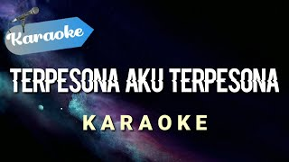 [Karaoke] Terpesona Aku Terpesona   (Karaoke)