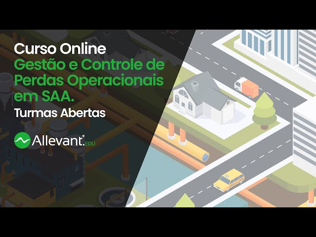 Gestão e Controle de Perdas Operacionais em Sistemas de Abastecimento de Água - Curso Online