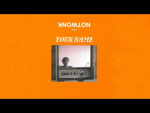 Your Name - NOT WONK