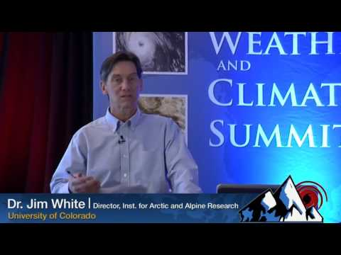 Weather & Climate Summit 2017 (Part I): Dr Jim White (January 2017)