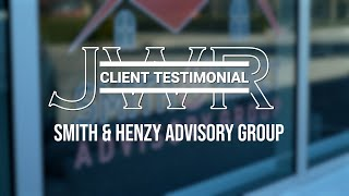 JWR Client Testimonial - Smith & Henzy Advisory Group
