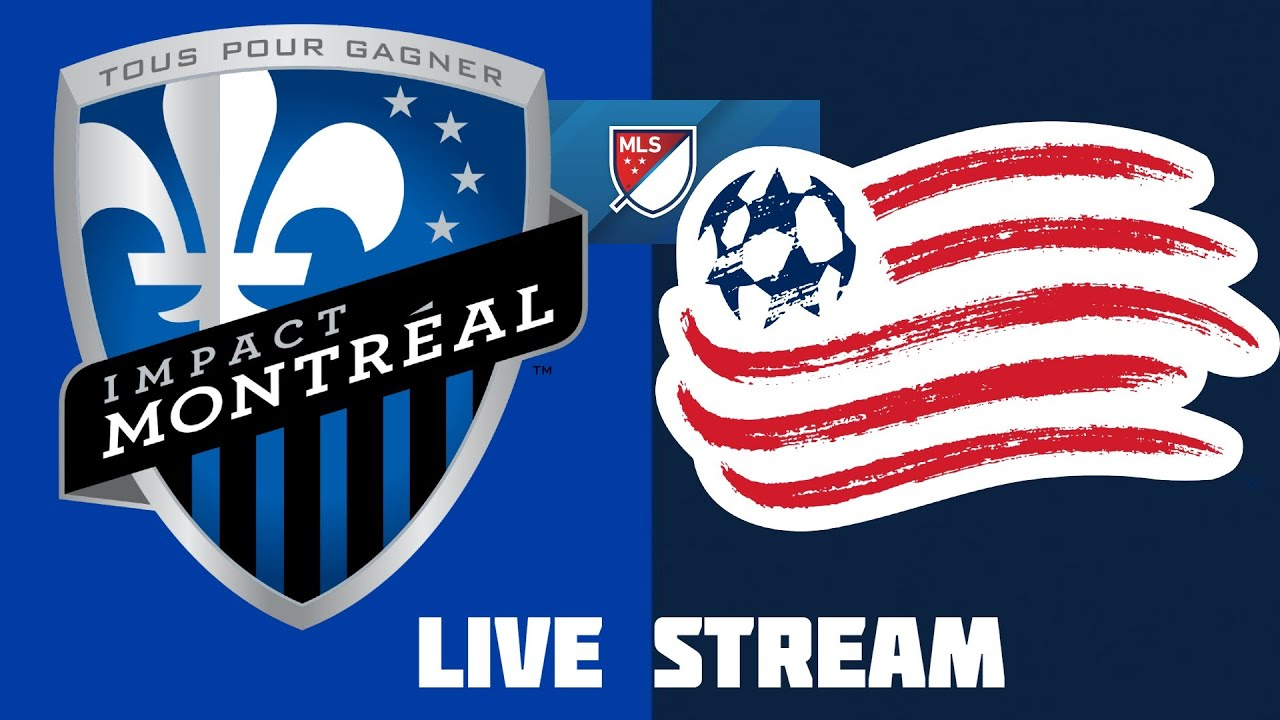 1-0 Montreal impact vs New england live Soccer Watchalong MLS live new england vs montreal impact
