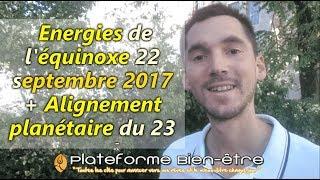 Energies de l'équinoxe 22 septembre 2017 + Alignement planétaire du 23 septembre