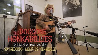 SUN RECORDS Drinkin For Your Leavin The Doggone Honkabillies bopflix sessions BOPFLIX
