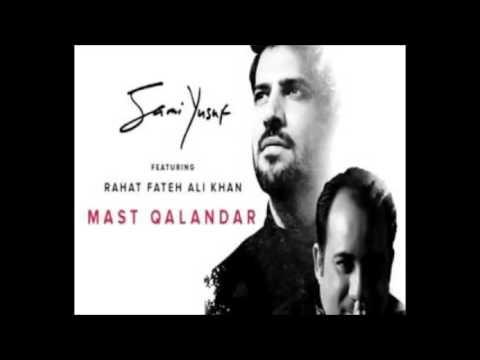 Mast Qalandar (Rahat Fateh Ali Khan & Sami Yusuf)