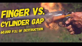 Fingers Vs. Cylinder Gap ***DESTRUCTION!!!***