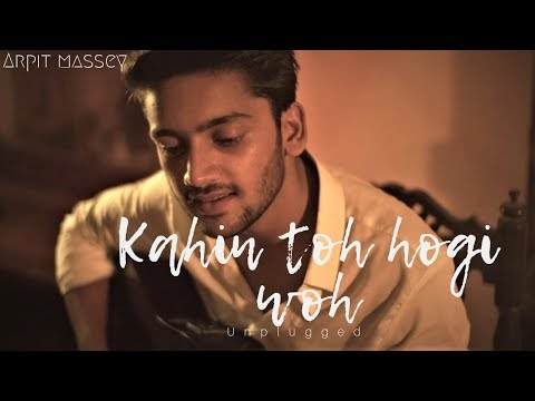 Kahin To Hogi Woh (Acoustic) I Jaane Tu Ya Jaane Na I Arpit Massey