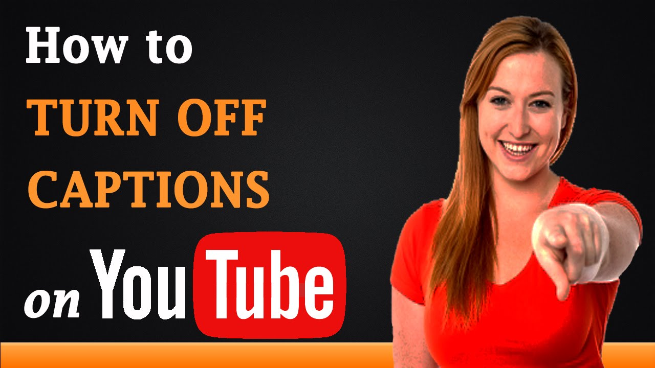 How To Turn Off Closed Captions On Youtube Youtube