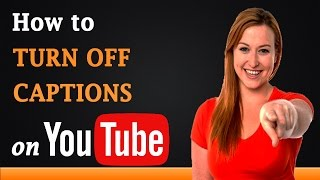 How to Turn off Closed Captions on YouTube